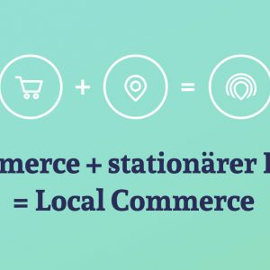 Local Commerce – eine Defintion